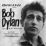 "BIKINI Prog. Nº 126 - ""Bob Dylan in 25 Songs"" - Emitido: 3 Enero 2007 - Radio Gaucin FM"