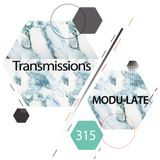 Transmissions 315 with Modu Late