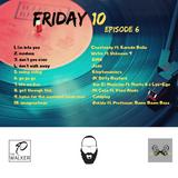FRIDAY 10 EP 6