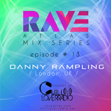 Rave Atlas Mix Series EP 013 | Danny Rampling