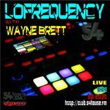 Lofrequency with Wayne Brett on 54House FM 08-09-18
