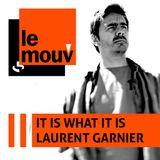Laurent Garnier - It Is What It Is (S3- Show 30) (17-03-2012)