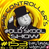 #OldSkool Show #153 with DJ Fat Controller 16th May 2017