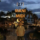 027- DJ Mani Midi: Got My Life To Live DJ Mix