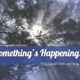 SOMETHING'S HAPPENING Session 5 | Sunday Night with Harold Eberle - Audio
