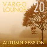 VARGO LOUNGE 20 - Autumn Session (feat. Michael E)