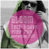 Bloom's TechHouse Prep'Mix Sept. 2012