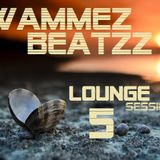 Wammez Beatzz Lounge Session 5