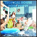 Tropical House Pool Party 2016