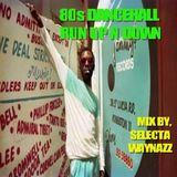 80s Dancehall Run Up N Down