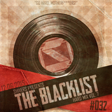 #TheBlacklist 032 (Hard Mix Vol. 7)
