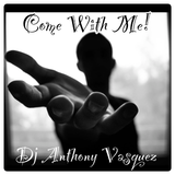 Come With Me - Dj Anthony Vasquez (Memorial 2017 Weekend Mix)