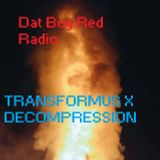 Dat Boy Red Radio Ep. 28- Transformus X Decompression