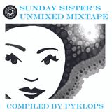 Sunday Sisters Unmixed Mixtape
