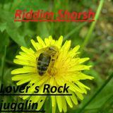 Riddim Shorsh - Lovers Rock Jugglin´