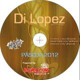 Di Lopez EASTER DJ SET- Powered By: Bejanoite.com
