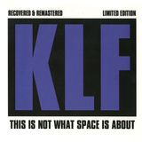 The KLF  This Is Not What Space Is About  2014