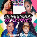 TeamLitty Presents 30 Minutes of UK Female -  Mixed by Monique B & Dan Willow
