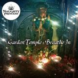 [Naughty Princess] Garden Temple : Breathe In