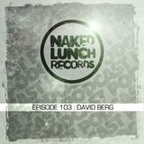 Naked Lunch PODCAST #103 - DAVID BERG