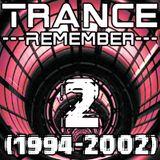 Trance Remember Mix (1994 2002) Part 2
