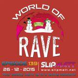 Slipmatt - World Of Rave #139