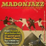 MADONJAZZ #123: French & West Indies Jazz w/ Digger's Digest