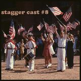 Stagger Cast #8
