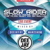 Deejay RT@2014.02.26 Roll Sound Slower Rider
