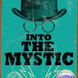 Into The Mystic Ep #47: Let's get on up, then maybe lay back down