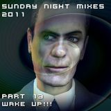 Sunday Night Mixes, 2011: Part 13 - WAKE UP!!!