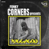 Funky Corners Show #308 Featuring N***agod 01-19-2018