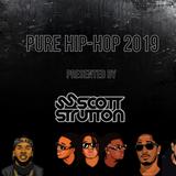 @DJSCOTTSTRUTT - PURE HIP-HOP 2019