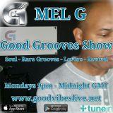 DJ Mel G - Good Groove Show - 21/03/16 - www.goodvibeslive.net