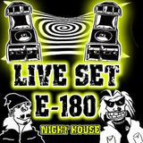 E-180 LIVE SET at ASSIER - NIGHT HOUSE [3H de LIVE ]