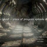 u-ghost - place of progress episode 02