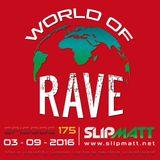 Slipmatt - World Of Rave #175