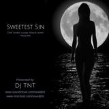 DJ TNT (Empire Entertainment) - Sweetest Sin (Chill, Lounge, Soulful, Deep & Jacker House Mix)