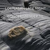 Lounasan Late Night #3 on concertzender.nl - Extended version