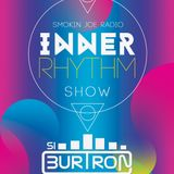 Si Burtron's Inner Rhythm Radio Show 7th March 2018 Smokin Joe Radio