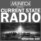 Current State Radio 029 with DJ Munition