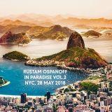 Rustam Ospanoff - In Paradise Vol.2. NYC, 28 May 2018