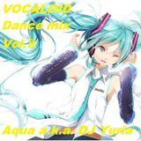 VOCALOID Dance mix Vol.Ⅱ Aqua a.k.a. DJ Yuria