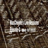 MacCheyne Live Sessions Episode 2 May 22 2015