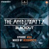 The Amduwattz | Hosted by Blackout Records| Episode 24 | Guestmix by Ressurectz