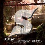 Scream Sessions #003