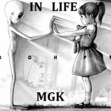 IN LIFE - MGK