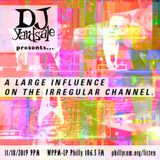 DJ YardSale presents...A Large Influence on the Irregular Channel 11-18-2019
