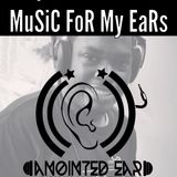 """DJ Anointed Ear """"Music For Your Ears Mix"""""""
