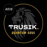 Quantum Soul - TRUSIK Exclusive Mix